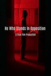 He Who Stands In Opposition Trailer
