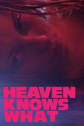 Heaven Knows What Trailer