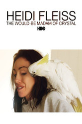 Heidi Fleiss: The Would-be Madam of Crystal Trailer