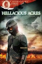 Hellacious Acres: The Case of John Glass Trailer