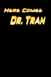 Here Comes Dr. Tran Trailer