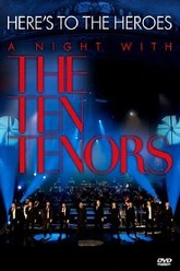 Here's to the Heroes - A Night with the Ten Tenors Trailer