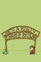 He's a Bully, Charlie Brown Trailer
