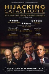 Hijacking Catastrophe: 9/11, Fear & the Selling of American Empire Trailer