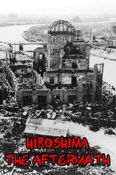Hiroshima : The Aftermath Trailer