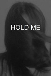 Hold Me Trailer
