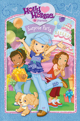 Holly Hobbie and Friends: Surprise Party Trailer