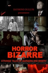 Horror Bizarre: Strange Tales of Murders and Misery Trailer