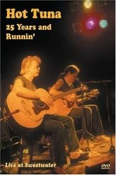 Hot Tuna - 25 Years and Runnin' Live at Sweetwater Trailer