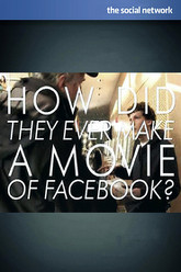 How Did They Ever Make a Movie of Facebook? Trailer