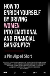 How to Enrich Yourself by Driving Women Into Emotional and Financial Bankruptcy Trailer