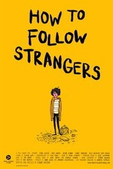 How to Follow Strangers Trailer