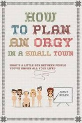 How to Plan an Orgy in a Small Town Trailer