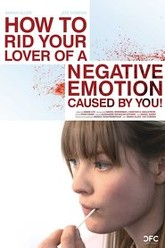 How to Rid Your Lover of a Negative Emotion Caused by You! Trailer