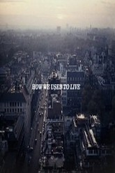 How We Used to Live Trailer