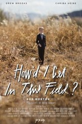 How'd I Get in This Field? Trailer