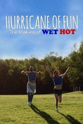 Hurricane of Fun: The Making of Wet Hot Trailer