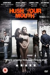 Hush Your Mouth Trailer