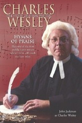 Hymns of Praise - Charles Wesley Trailer