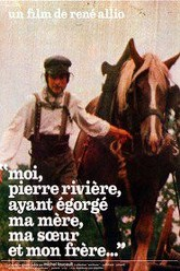 I, Pierre Riviere, having slaughtered my mother, my sister and my brother… Trailer