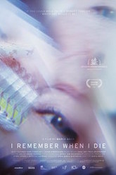 I Remember When I Die Trailer