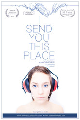 I Send You This Place Trailer