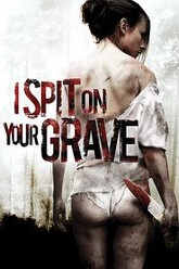 I Spit on Your Grave Trailer