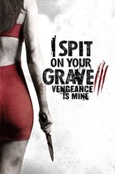 I Spit on Your Grave III: Vengeance is Mine Trailer