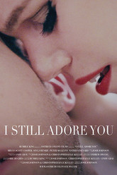 I Still Adore You Trailer