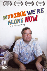 I Think We're Alone Now Trailer