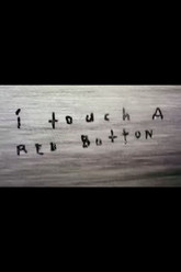 I Touch a Red Button Trailer