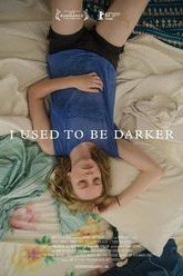 I Used to Be Darker Trailer