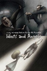 Idiots and Angels Trailer