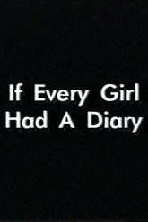 If Every Girl Had A Diary Trailer