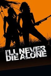 I'll Never Die Alone Trailer