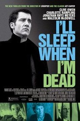 I'll Sleep When I'm Dead Trailer