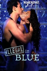 Illegal in Blue Trailer