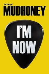 I'm Now: The Story Of Mudhoney Trailer