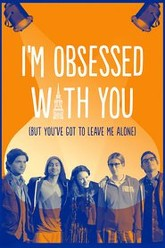 I'm Obsessed With You (But You've Got to Leave Me Alone) Trailer
