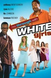 I'm Through with White Girls Trailer