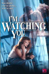 I'm Watching You Trailer