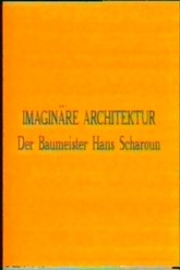 Imaginary Architecture, the architect Hans Scharoun Trailer