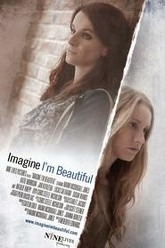 Imagine I'm Beautiful Trailer