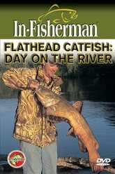 In-Fisherman Flathead Catfish: Day On The River Trailer