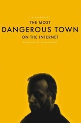 In Search of The Most Dangerous Town On the Internet Trailer