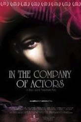In the Company of Actors Trailer