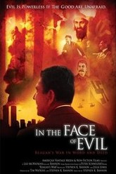 In the Face of Evil: Reagan's War in Word and Deed Trailer