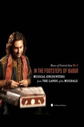 In the footsteps of Babur Musical encounters from the Lands of the Mughals Trailer