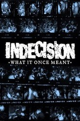 Indecision: What It Once Meant Trailer