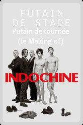 Indochine: Putain de tournée - Putain de stade (le Making of) Trailer